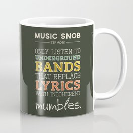 MORE Mumbling Bands — Music Snob Tip #095.5 Coffee Mug
