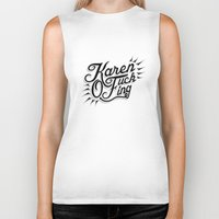 karen hallion Biker Tanks featuring Karen Fucking O by Oneskillwonder