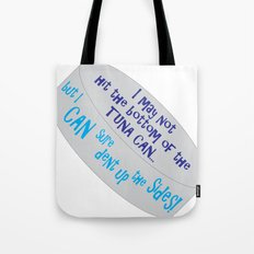 I May Not Hit the Bottom of the Tuna Can... Tote Bag