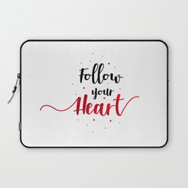 """Hand Lettering Motivational quote """"Follow your heart"""" Laptop Sleeve"""