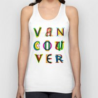 vancouver Tank Tops featuring Vancouver by Fimbis