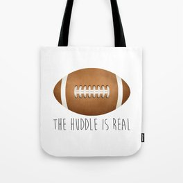 The Huddle Is Real Tote Bag