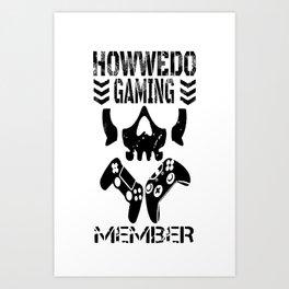How We Do Gaming Member Art Print