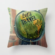 Let's Travel the World Together Throw Pillow