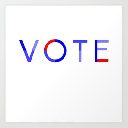 Vote Baby Vote 040616 Art Print