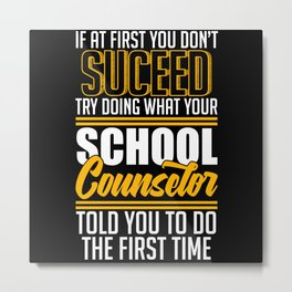 Succeed School Counselor Students Mentor Metal Print