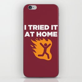 I tried it at home iPhone Skin