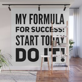 My Formula For Success Start Today Do It Motivation Gift Wall Mural