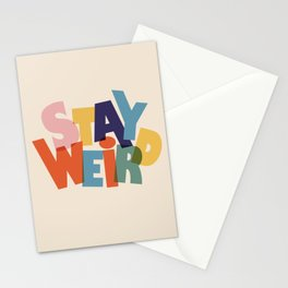 STAY WEIRD - colorful typography Stationery Cards