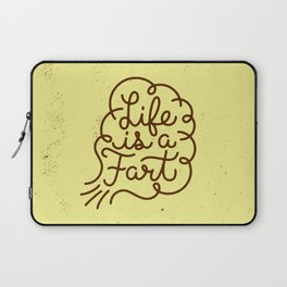 Life is a Fart Laptop Sleeve