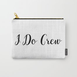 I Do Crew Brush Script Wedding Bridal Party Gift Carry-All Pouch