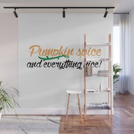 Pumpkin Spice and Everything Nice Wall Mural