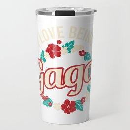"""I Love Being Gaga"" T-shirt Design Floral Flower Flowers Insane Jerk Crazy Leaf Flowery Flowering Travel Mug"