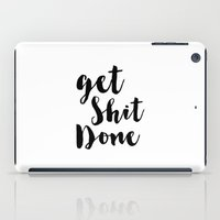 get shit done iPad Cases featuring Get Shit Done by Radquoteshop