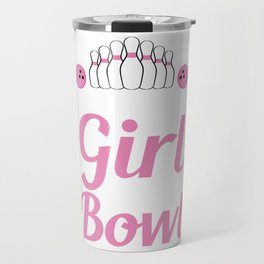 "A Nice Bowling Tee For Bowlers ""Move Over Boys Let A Girl Show You How To Bowl"" T-shirt Design Travel Mug"