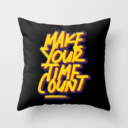 Make your time count | time is money Throw Pillow