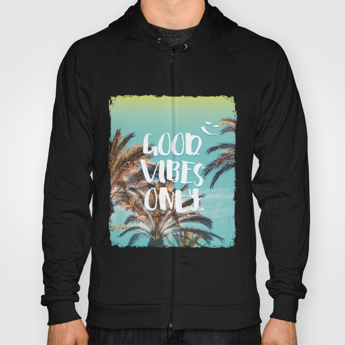 """""""Good Vibes Only."""" - Quote - Tropical Paradise Palm Trees Hoody"""