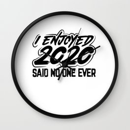 New Year's Gift Idea I Enjoyed 2020 Said No One Ever Welcome 2021 Wall Clock