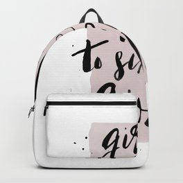 girls need to support girl quote illustration Backpack