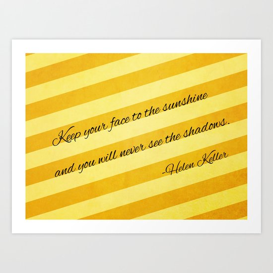 Keep Your Face To The Sunshine Art Print