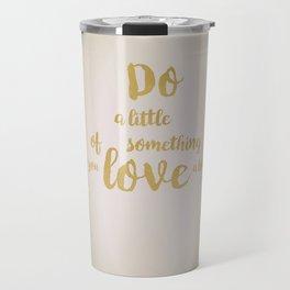 Do a little... Travel Mug