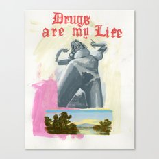 Drugs Are My Life Canvas Print
