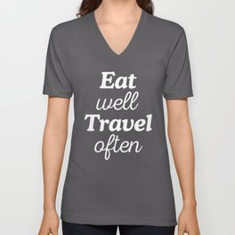 Eat Well Travel Often Unisex V-Neck