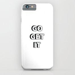 GO GET IT iPhone Case