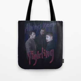 Always Keep Fighting. Team Free Will Tote Bag