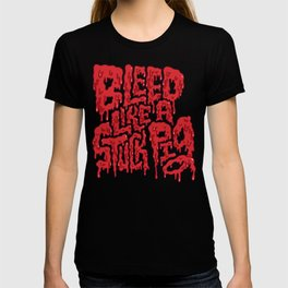 Bleed Like A Stuck Pig T-shirt