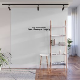 I'm Always Angry Wall Mural