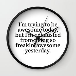 I'm Trying To Be Awesome Today (Classic) Wall Clock