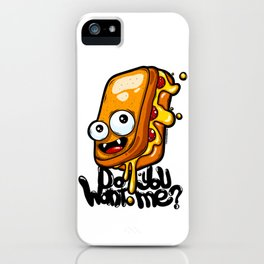 Do you want me? Funny graffiti cartoon grilled cheese sandwich iPhone Case