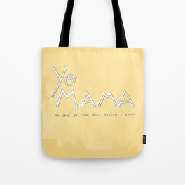 Yo Mama Is Tha Best / Yellow Tote Bag