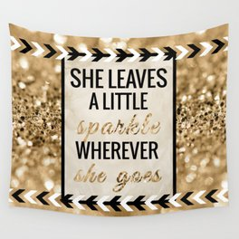 She Leaves a Little Sparkle Wherever She Goes Wall Tapestry