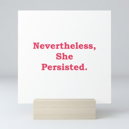 Never the Less, She persisted. in red Mini Art Print