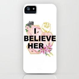 I Believe Her iPhone Case