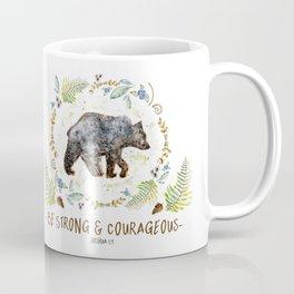 "Bear ""Be Strong & Courageous"" Joshua 1:9 Coffee Mug"