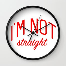 I'm Not Straight - Gay Pride Wall Clock