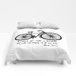 Learn to ride a bicycle. You will not regret it if you live. Comforters