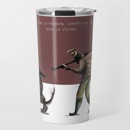 Caperucita siempre será la víctima. Travel Mug