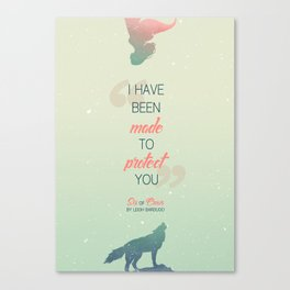 Six of Crows - I have been made to protect you Canvas Print