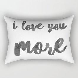 I love you more Rectangular Pillow