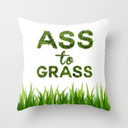 Ass to Grass Throw Pillow