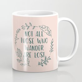Not All Those Who Wander Are Lost (V2) Coffee Mug