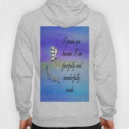 Fearfully and Wonderfully Made Hoody