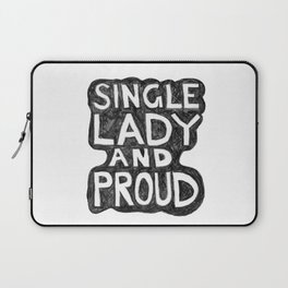 Single Lady and PROUD Laptop Sleeve
