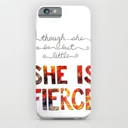 though she be but little she is fierce iPhone Case