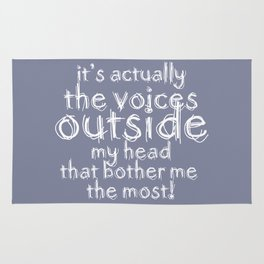 It's actually the voices OUTSIDE my head that bother me the most! #typography #society6 Rug