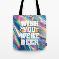 holographic Tote Bags featuring Wish You Were Beer by caseypeckdesigns